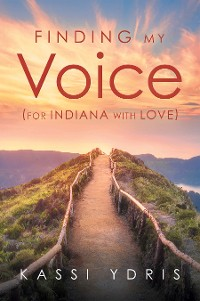 Cover Finding My Voice (For Indiana with Love)