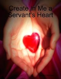 Cover Create In Me a Servant's Heart