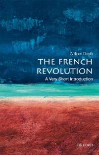 Cover French Revolution: A Very Short Introduction