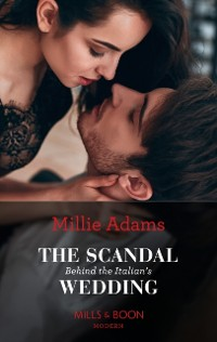 Cover Scandal Behind The Italian's Wedding (Mills & Boon Modern)