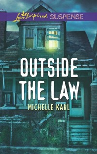 Cover Outside The Law (Mills & Boon Love Inspired Suspense)