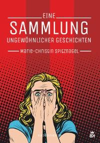 Cover Eine Sammlung ungewöhnlicher Geschichten