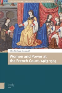 Cover Women and Power at the French Court, 1483-1563