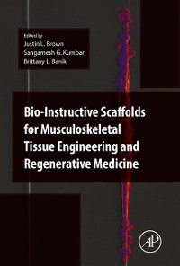 Cover Bio-Instructive Scaffolds for Musculoskeletal Tissue Engineering and Regenerative Medicine