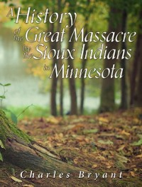 Cover History of the Great Massacre by the Sioux Indians in Minnesota