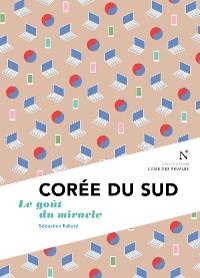 Cover Corée du Sud : Le goût du miracle