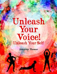 Cover Unleash Your Voice - Unleash Your Self