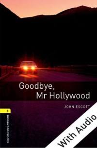 Cover Goodbye Mr Hollywood - With Audio Level 1 Oxford Bookworms Library