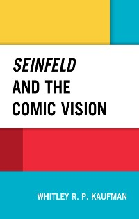 Cover Seinfeld and the Comic Vision