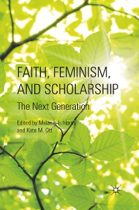 Cover Faith, Feminism, and Scholarship
