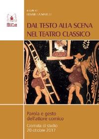 Cover Dal testo alla scena nel teatro classico