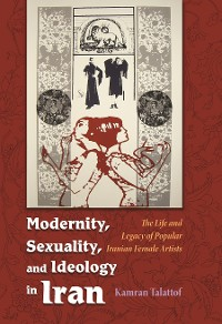 Cover Modernity, Sexuality, and Ideology in Iran