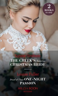 Cover Greek's Surprise Christmas Bride / Proof Of Their One-Night Passion: The Greek's Surprise Christmas Bride / Proof of Their One-Night Passion (Mills & Boon Modern)