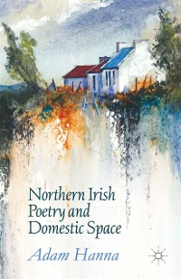 Cover Northern Irish Poetry and Domestic Space