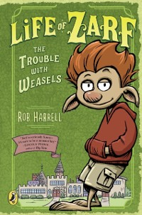 Cover Life of Zarf: The Trouble with Weasels