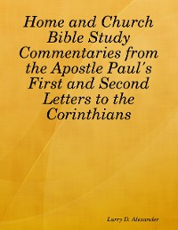 Cover Home and Church Bible Study Commentaries from the Apostle Paul's First and Second Letters to the Corinthians