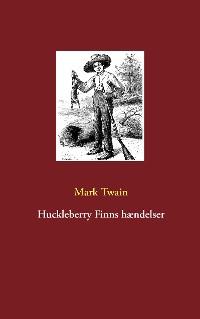 Cover Huckleberry Finns hændelser