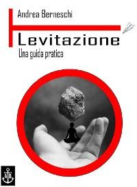 Cover Levitazione. Una guida pratica