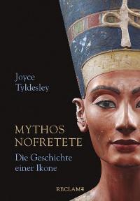 Cover Mythos Nofretete. Die Geschichte einer Ikone