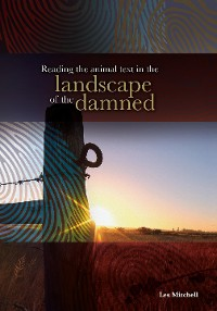 Cover Reading the Animal Text in the Landscape of the Damned