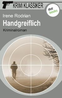Cover Krimi-Klassiker - Band 13: Handgreiflich