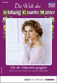 Cover Die Welt der Hedwig Courths-Mahler 480 - Liebesroman