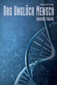 Cover Das Unglück Mensch (Darwin's Failure 1)