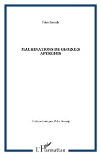 Cover MACHINATIONS DE GEORGES APERGHIS