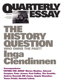 Cover Quarterly Essay 23 The History Question