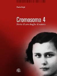 Cover Cromosoma 4. Storia di uno sbaglio di natura
