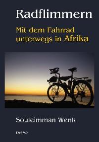 Cover Radflimmern – Mit dem Fahrrad unterwegs in Afrika