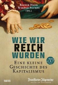 Cover Wie wir reich wurden. Band 1