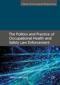 Cover The Politics and Practice of Occupational Health and Safety Law Enforcement