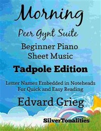 Cover Morning the Peer Gynt Suite Beginner Piano Sheet Music Tadpole Edition