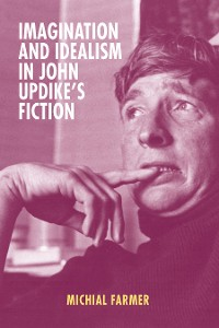 Cover Imagination and Idealism in John Updike's Fiction