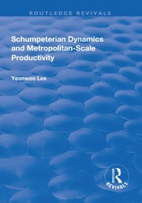 Cover Schumpeterian Dynamics and Metropolitan-Scale Productivity