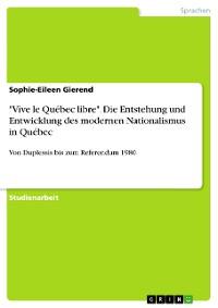 "Cover ""Vive le Québec libre"". Die Entstehung und Entwicklung  des modernen Nationalismus in Québec"