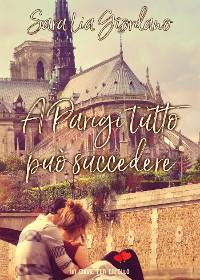 Cover A Parigi tutto può succedere (Un cuore per capello)