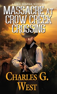 Cover Massacre at Crow Creek Crossing