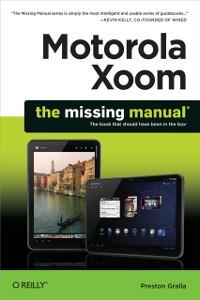 Cover Motorola Xoom: The Missing Manual