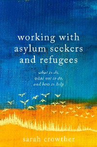 Cover Working with Asylum Seekers and Refugees
