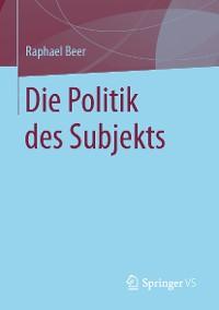 Cover Die Politik des Subjekts