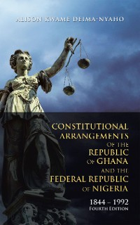 Cover Constitutional Arrangements of the Republic of Ghana and the Federal Republic of Nigeria