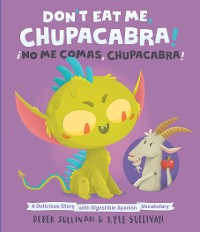 Cover Don't Eat Me, Chupacabra! / ¡No Me Comas, Chupacabra!