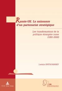 Cover Russie-UE. La naissance d'un partenariat strategique