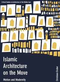 Cover Islamic Architecture on the Move