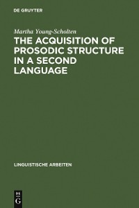 Cover The Acquisition of Prosodic Structure in a Second Language