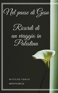 Cover Nel paese di Gesu Ricordi di un viaggio in Palestina
