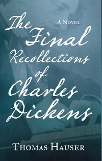 Cover The Final Recollections of Charles Dickens