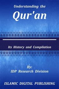 Cover Understanding the Qur'an (Its History and Compilation)